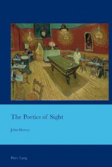 The Poetics of Sight av John Harvey (Heftet)