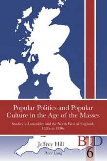 Popular Politics and Popular Culture in the Age of the Masses av Jeffrey Hill (Heftet)