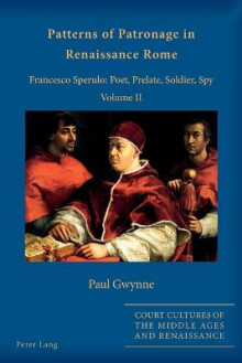 Patterns of Patronage in Renaissance Rome: Volume II av Paul Gwynne (Heftet)