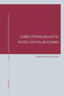 Some Ethnolinguistic Notes on Polar Eskimo av Stephen Pax Leonard (Heftet)