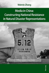 Omslag - Media in China: Constructing National Resistance in Natural Disaster Representations