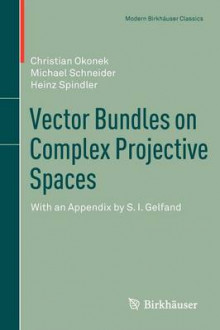 Vector Bundles on Complex Projective Spaces av Christian Okonek, Michael Schneider og Heinz Spindler (Heftet)
