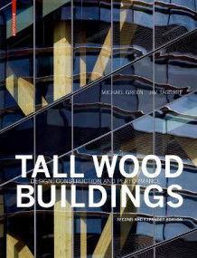 Tall Wood Buildings av Michael Green og Jim Taggart (Innbundet)