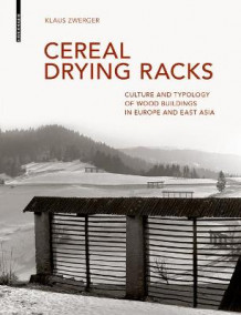 Cereal Drying Racks av Klaus Zwerger (Innbundet)
