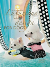 Luxurious Design for Dogs av Michelle Galindo (Innbundet)