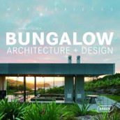Masterpieces: Bungalow Architecture + Design av Michelle Galindo (Innbundet)