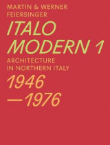 Omslag - Italomodern - Architecture in Northern Italy 1946-1976: Part 1