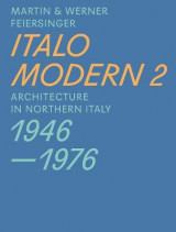 Omslag - Italomodern - Architecture in Northern Italy 1946-1976: Part 2