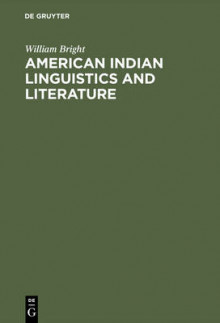American Indian Linguistics and Literature av William Bright (Innbundet)