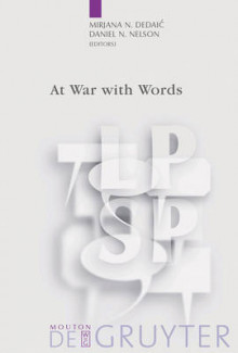 At War with Words av Mirjana N. Dedaic og Daniel N. Nelson (Heftet)
