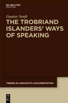 The Trobriand Islanders' Ways of Speaking av Gunter Senft (Innbundet)