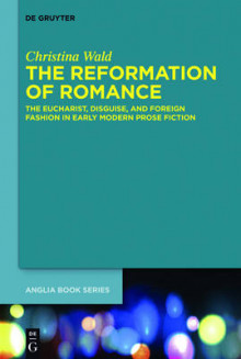 The Reformation of Romance av Christina Wald (Innbundet)