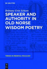 Omslag - Speaker and Authority in Old Norse Wisdom Poetry