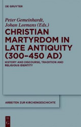 Omslag - Christian Martyrdom in Late Antiquity (300-450 AD)