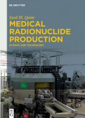 Medical Radionuclide Production av Syed M. Qaim (Innbundet)