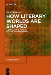 How Literary Worlds Are Shaped av Bo Pettersson (Heftet)