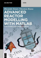 Advanced Reactor Modeling with MATLAB av Vincenzo Russo og Riccardo Tesser (Heftet)