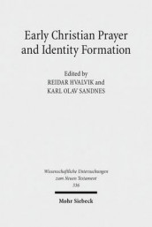 Early Christian Prayer and Identity Formation av Reidar Hvalvik (Innbundet)