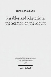 Parables and Rhetoric in the Sermon on the Mount av Ernst Baasland (Innbundet)