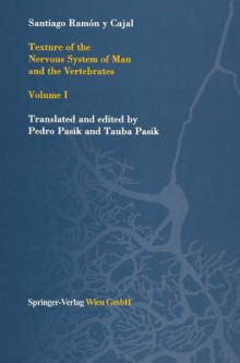 Texture of the Nervous System of Man and the Vertebrates av Santiago Ramon y Cajal (Innbundet)