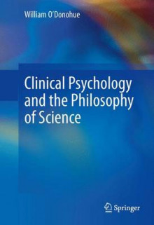 Clinical Psychology and the Philosophy of Science av William T. O'Donohue (Innbundet)