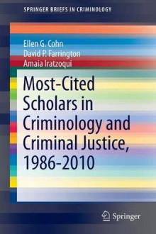 Most-Cited Scholars in Criminology and Criminal Justice, 1986-2010 av Ellen G. Cohn, David P. Farrington og Amaia Iratzoqui (Heftet)