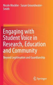 Engaging with Student Voice in Research, Education and Community av Susan Groundwater-Smith og Nicole Mockler (Innbundet)
