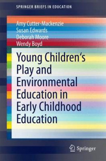 Young Children's Play and Environmental Education in Early Childhood Education av Amy Cutter-Mackenzie, Susan Edwards, Deborah Moore og Wendy Boyd (Heftet)