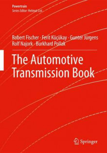 The Automotive Transmission Book av Robert Fischer, Ferit Kucukay, Gunter Jurgens, Rolf Najork og Burkhard Pollak (Innbundet)