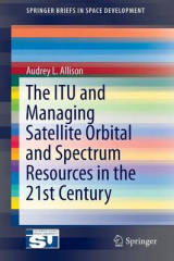 Omslag - The ITU and Managing Satellite Orbital and Spectrum Resources in the 21st Century