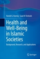 Health and Well-Being in Islamic Societies av Harold G. Koenig og Saad Al Shohaib (Innbundet)