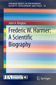 Frederic W. Harmer: A Scientific Biography av John Kington (Heftet)