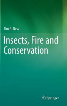 Insects, Fire and Conservation av Tim R. New (Innbundet)