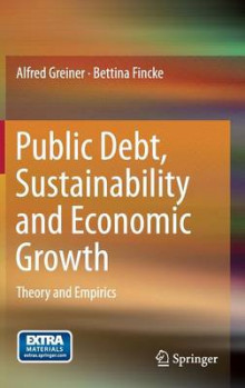 Public Debt, Sustainability and Economic Growth av Alfred Greiner og Bettina Fincke (Innbundet)