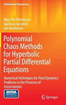 Polynomial Chaos Methods for Hyperbolic Partial Differential Equations av Jan Nordstrom, Gianluca Iaccarino og Mass Per Pettersson (Innbundet)