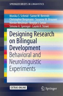 Designing Research on Bilingual Development 2015 av Monika S. Schmid, Sanne M. Berends, Christopher Bergmann, Susanne M. Brouwer, Nienke Meulman, Bregtje Seton, Simone Sprenger og Laurie Stowe (Heftet)