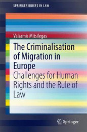 The Criminalisation of Migration in Europe av Valsamis Mitsilegas (Heftet)