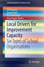 Local Drivers for Improvement Capacity av Ulf Blossing, Anna Hagen Tonder, Torgeir Nyen og Asa Soderstrom (Heftet)