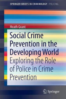 Social Crime Prevention in the Developing World av Heath B. Grant (Heftet)