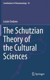 The Schutzian Theory of the Cultural Sciences av Lester Embree (Innbundet)