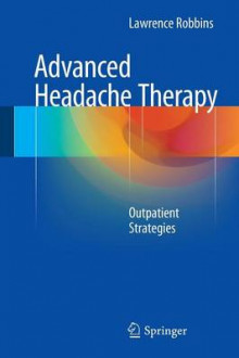 Advanced Headache Therapy av Lawrence D. Robbins (Heftet)