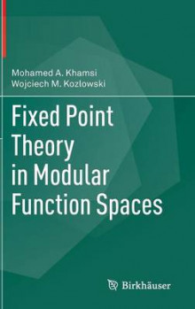 Fixed Point Theory in Modular Function Spaces av Mohamed A. Khamsi og Wojciech M. Kozlowski (Innbundet)
