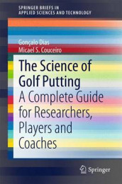 The Science of Golf Putting av Micael S. Couceiro og Goncalo Dias (Heftet)