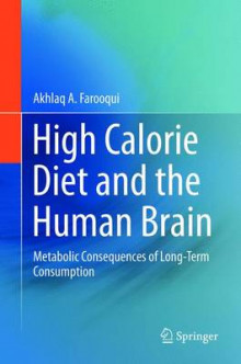 High Calorie Diet and the Human Brain av Akhlaq A. Farooqui (Innbundet)