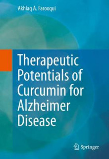 Therapeutic Potentials of Curcumin for Alzheimer Disease 2016 av Akhlaq A. Farooqui (Innbundet)