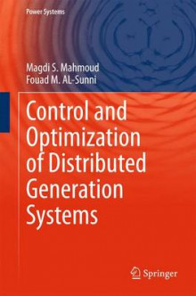 Control and Optimization of Distributed Generation Systems 2015 av Magdi S. Mahmoud og Fouad M. Al-Sunni (Innbundet)