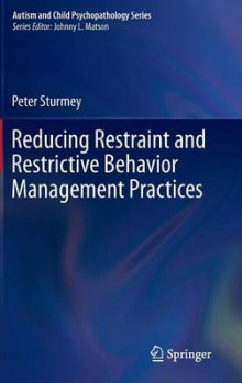 Reducing Restraint and Restrictive Behavior Management Practices av Peter Sturmey (Innbundet)