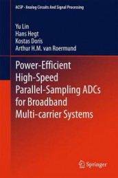 Power-Efficient High-Speed Parallel-Sampling ADCs for Broadband Multi-carrier Systems av Kostas Doris, Hans Hegt, Yu Lin og Arthur H.M. van Roermund (Innbundet)