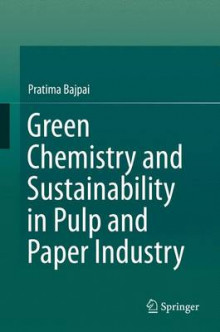 Green Chemistry and Sustainability in Pulp and Paper Industry av Dr. Pratima Bajpai (Innbundet)