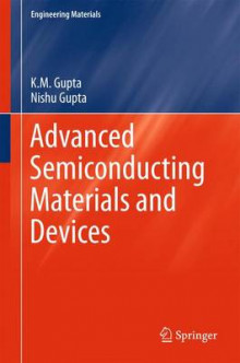 Advanced Semiconducting Materials and Devices av K. M. Gupta og Nishu Gupta (Innbundet)